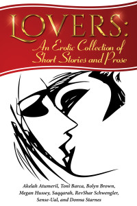 Lovers: An Erotic Collection of Short Stories and Prose